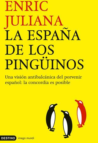 Portada del libro: 'La España de los pingüinos', de Enric Juliana