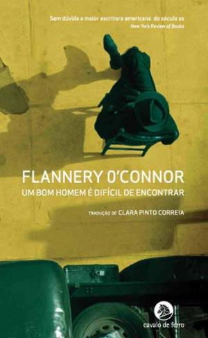 """Capa do livro """"Um bom homem é difícil de encontrar"""", de Flannery O´Connor."""